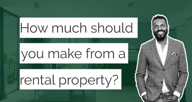 How Much Should You Make on a Rental Property