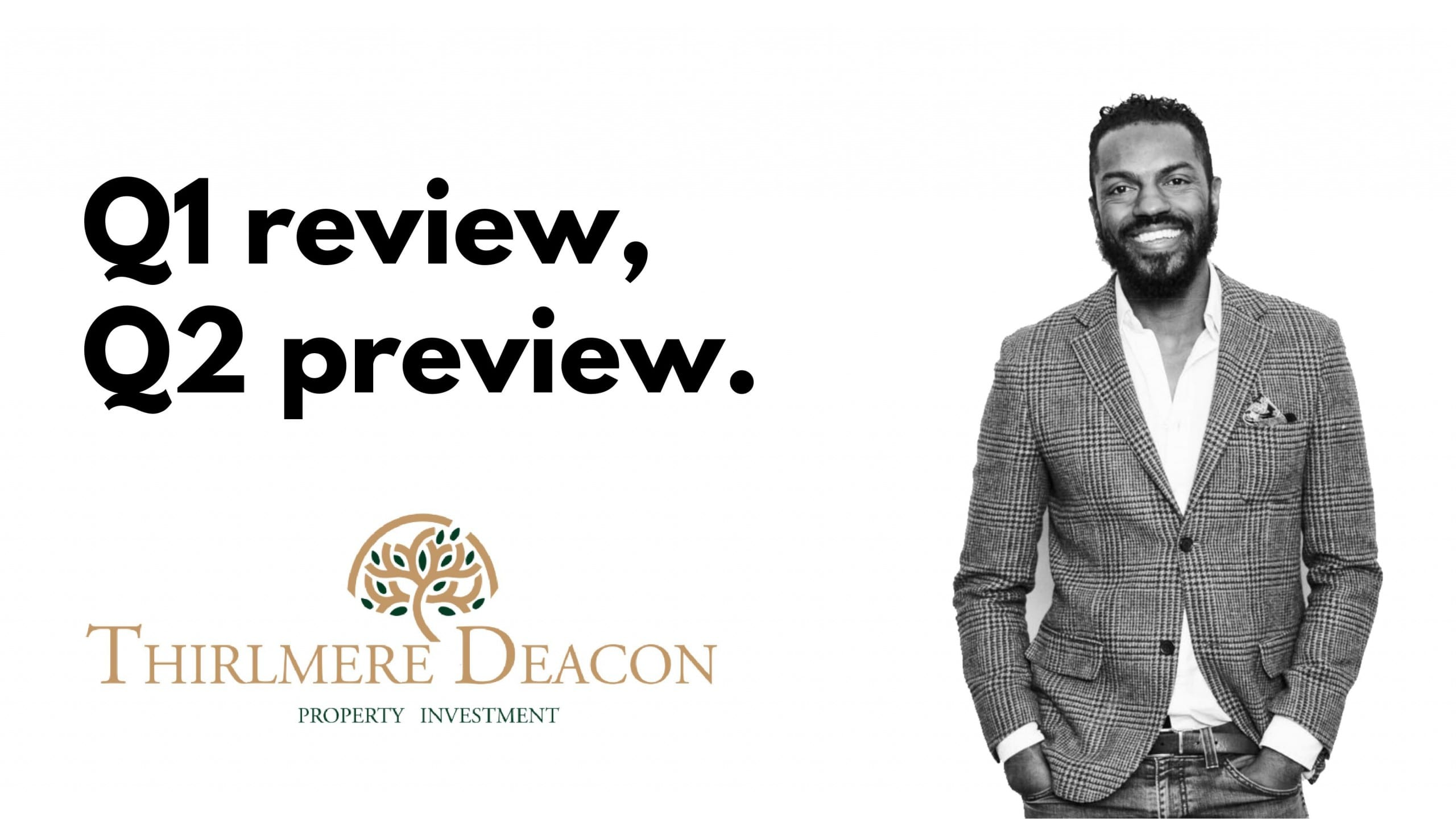 Q1 Q2 reviewa nd preview thirlmere Deacon property invest